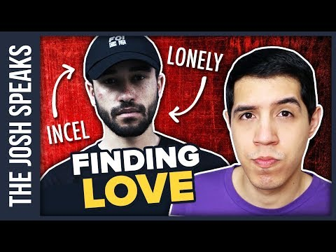 The TRUTH About FINDING LOVE as an InCel (Involuntary Celibate)