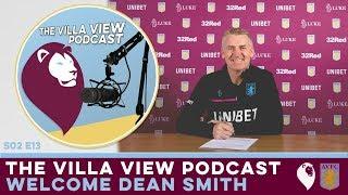 The Villa View Podcast S02 E13 | WELCOME DEAN SMITH