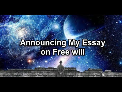 Announcing My Essay On Free Will