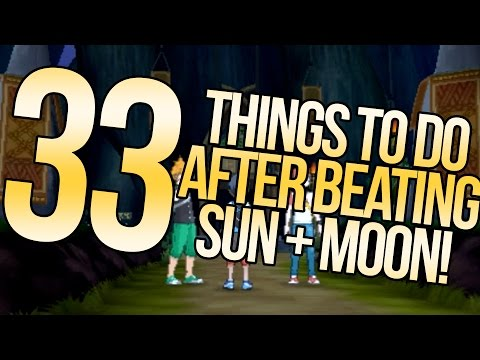 33 Things To Do Post-Story in Pokemon Sun and Moon | Austin John Plays
