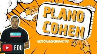 História Em Dois Minutos: Plano Cohen