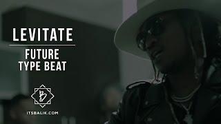 Future Type Beat - Levitate (Prod by Balik)