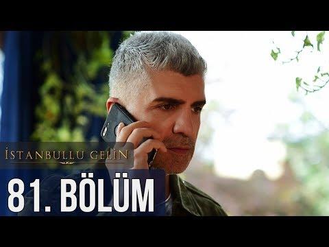 İstanbullu Gelin 81. Bölüm