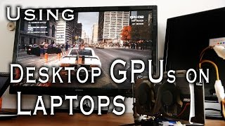 Gaming on a Laptop using an External GPU