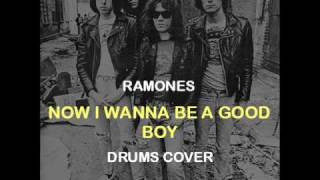 Ramones - Now I Wanna Be A Good Boy (Drums Backing Track Cover)