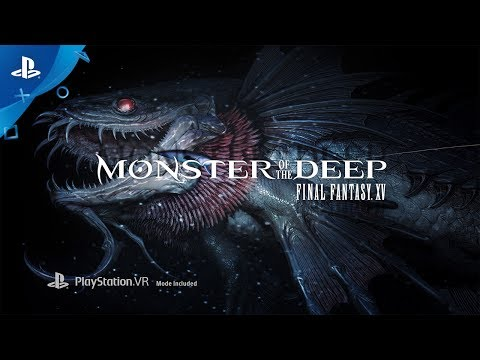Monster of the Deep: Final Fantasy XV - PlayStation VR Announcement Trailer | E3 2017