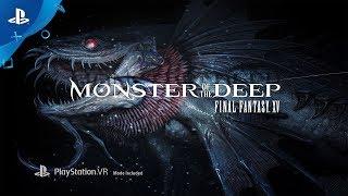 Monster of the Deep: Final Fantasy XV - PlayStation VR Announcement Trailer | E3 2017 thumbnail