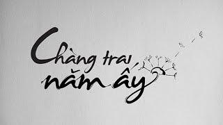 Chàng Trai Năm Ấy - Công Quang | Cajon : Huy Cường