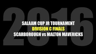 2016 Salaam Cup Jrs Division C Championship Finals: Scarborough vs Malton Mavericks