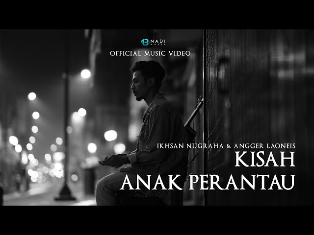 IKHSAN NUGRAHA & ANGGER LAONEIS - KISAH ANAK PERANTAU (OFFICIAL MUSIC VIDEO)