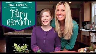 Diy: How To Make A Fairy Garden!