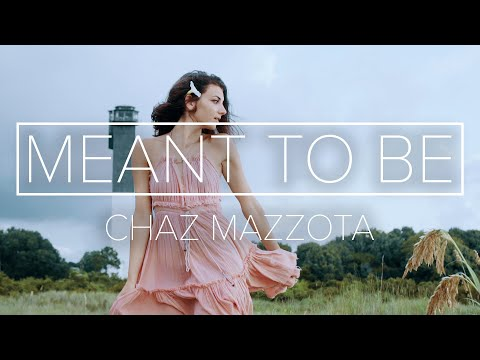 chaz-mazzota---meant-to-be-(official-video)