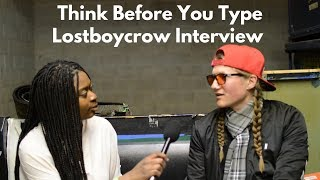 Think Before You Type Interview with Lostboycrow