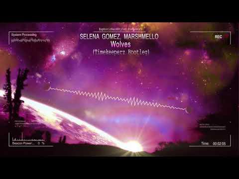Selena Gomez, Marshmello - Wolves (Timekeeperz Bootleg) [HQ Free]