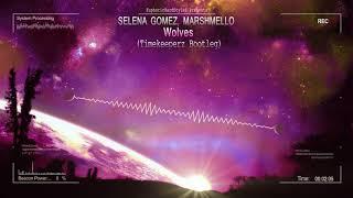 Download Lagu Selena Gomez, Marshmello - Wolves (Timekeeperz Bootleg) [HQ Free] Mp3