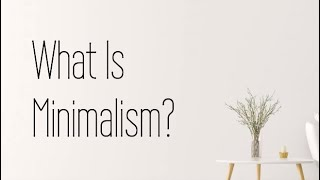 What is Minimalism?   2020   Cashmere and Cacti