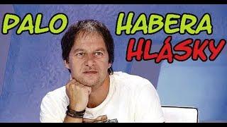 Pavol Habera - Hlášky