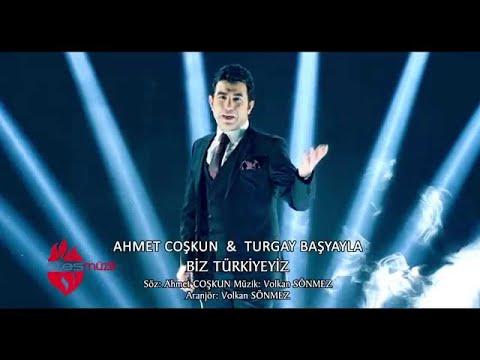 Ahmet Coşkun & Turgay Başyayla - Biz Türkiyeyiz