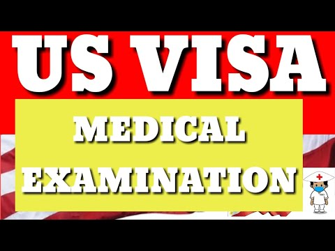 Prepare For Your US Visa Medical Examination: Learn The Process, Test, Price And The Questions.