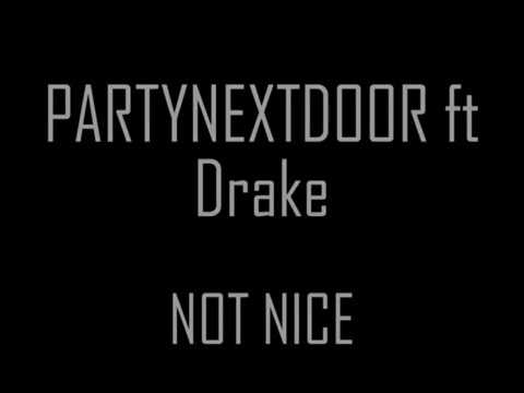 PARTYNEXTDOOR FT DRAKE - Not nice Parole/Lyrics