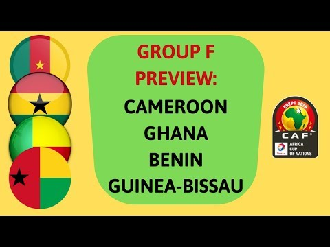 AFCON 2019: Group F Preview | Cameroon, Ghana, Benin, Guinea-Bissau