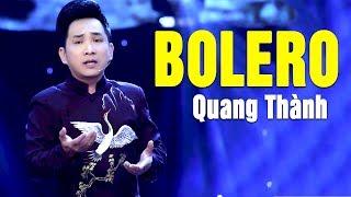 QUANG THÀNH Bolero 2018 - Tuyển Chọn Những Ca Khúc Nhạc Vàng Để Đời của Nhạc Sĩ Lam Phương