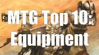MTG Top 10: Equipment