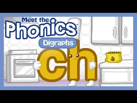 Meet the Phonics Digraphs - ch