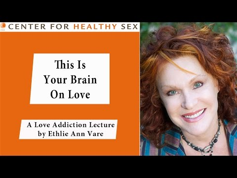 Your Brain On Love: Science of Sex and Love Addiction  Ethlie Ann Vare lecture at CHS