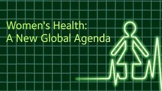 Women's Health: A New Global Agenda