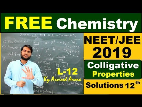 NEET/JEE/AIIMS 2019   Solutions(Colligative Properties) Chemistry (L-12)   By Arvind Arora