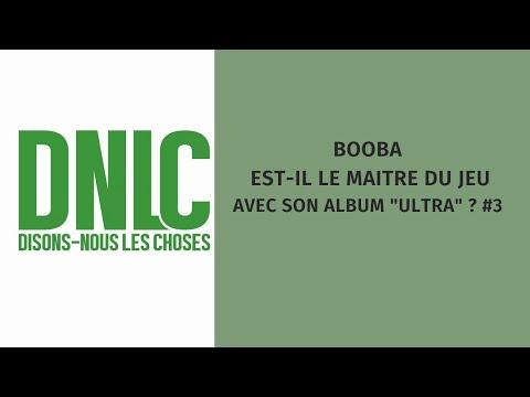 Youtube: DNLC – BOOBA est-il le maître du jeu avec son album«Ultra»? #3