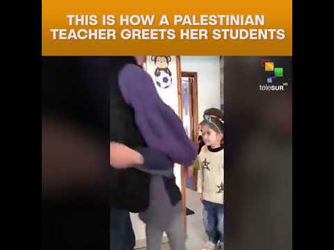 This Is How A Palestinian Teacher Greets Her Students