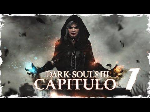 "DARK SOULS 3   PC ESPAÑOL GUIA 100%   CAP 1 ""Ciri, La Bruja"""