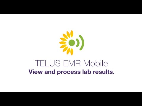 Remotely View And Process Lab Results With The TELUS EMR Mobile App