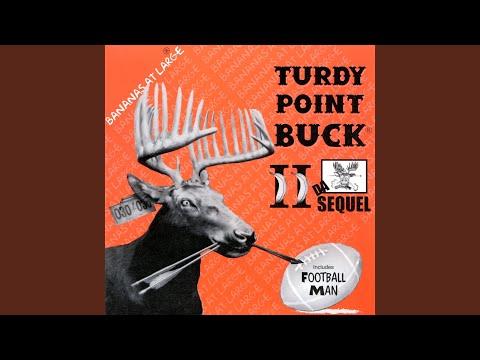 Turdy Point Buck II (Da Sequel)