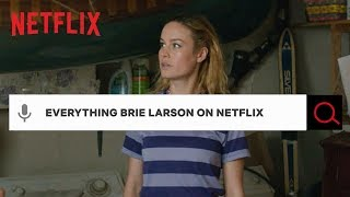 Everything Brie Larson on Netflix