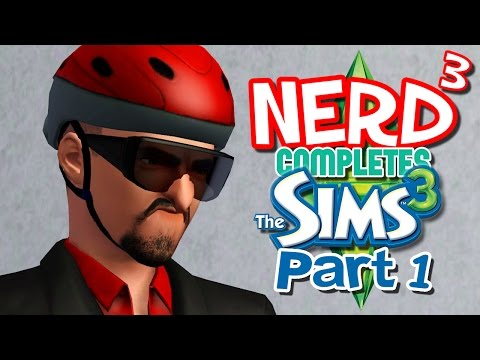 Nerd³ Completes... The Sims 3 - 1 - Miss Me?