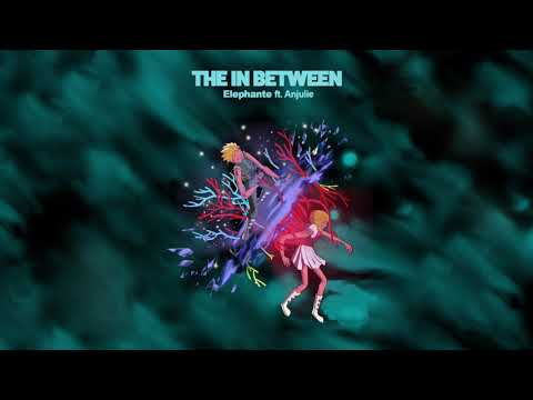 Elephante - The In Between (ft. Anjulie)