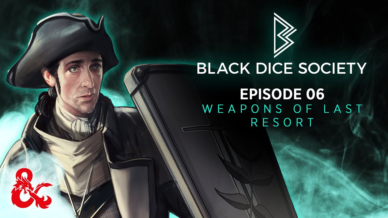 Download Weapons of Last Resort   Black Dice Society   Episode #6   D&D