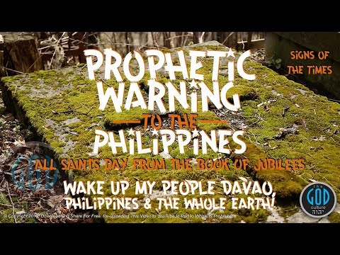 Prophetic Warning To Davao, Philippines And The Whole World! Why On All Saints Day?