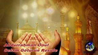 Abdurrahman Önül - Selam Götürün Nebiye