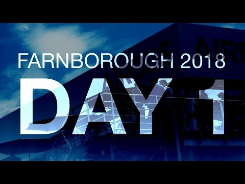 Farnborough Airshow 2018: Day 1 Overview