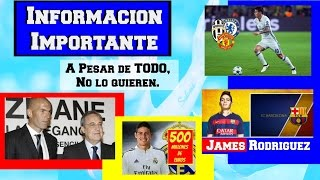 INFORMACIÓN IMPORTANTE | No quieren a James Rodriguez thumbnail