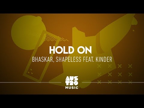 Bhaskar, Shapeless feat. Kinder - Hold On [Lyric Vídeo]