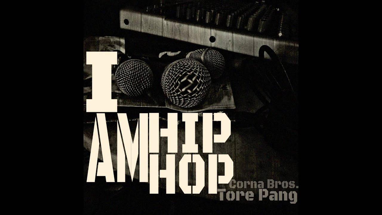 corna bros ft tore pang i am hip hop youtube
