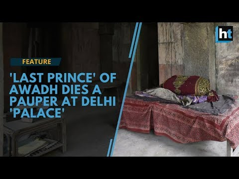 A forgotten royal: The 'last' prince of Awadh died a lonely death at Delhi's Malcha Mahal