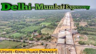 Delhi-Mumbai Expressway ||Update From Koyali Village to Effulent Canal Bridge