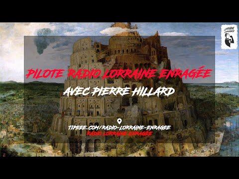 "Radio ""Lorraine Enragée"" / Pilote Avec Pierre Hillard"