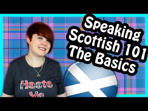 Speaking Scottish 101: The Basics